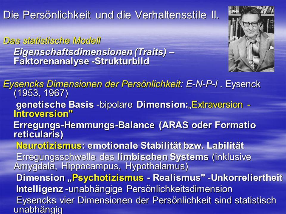 Die Persönlichkeit und die Verhaltensstile II. Das statistische Modell Eigenschaftsdimensionen (Traits) – Faktorenanalyse -Strukturbild Eigenschaftsdi