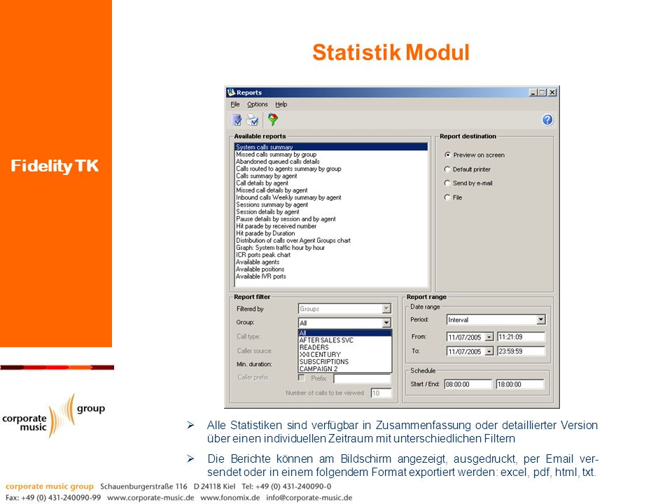 Fidelity TK Alle Statistiken sind verfügbar in Zusammenfassung oder detaillierter Version über einen individuellen Zeitraum mit unterschiedlichen Filt