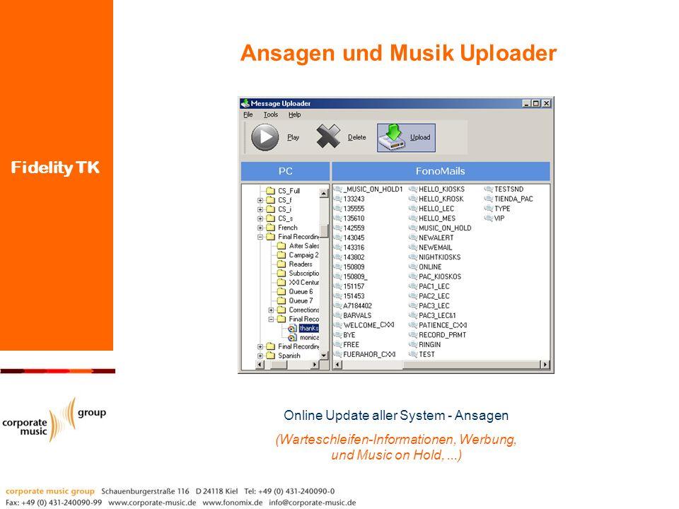 Fidelity TK Ansagen und Musik Uploader Online Update aller System - Ansagen (Warteschleifen-Informationen, Werbung, und Music on Hold,...)