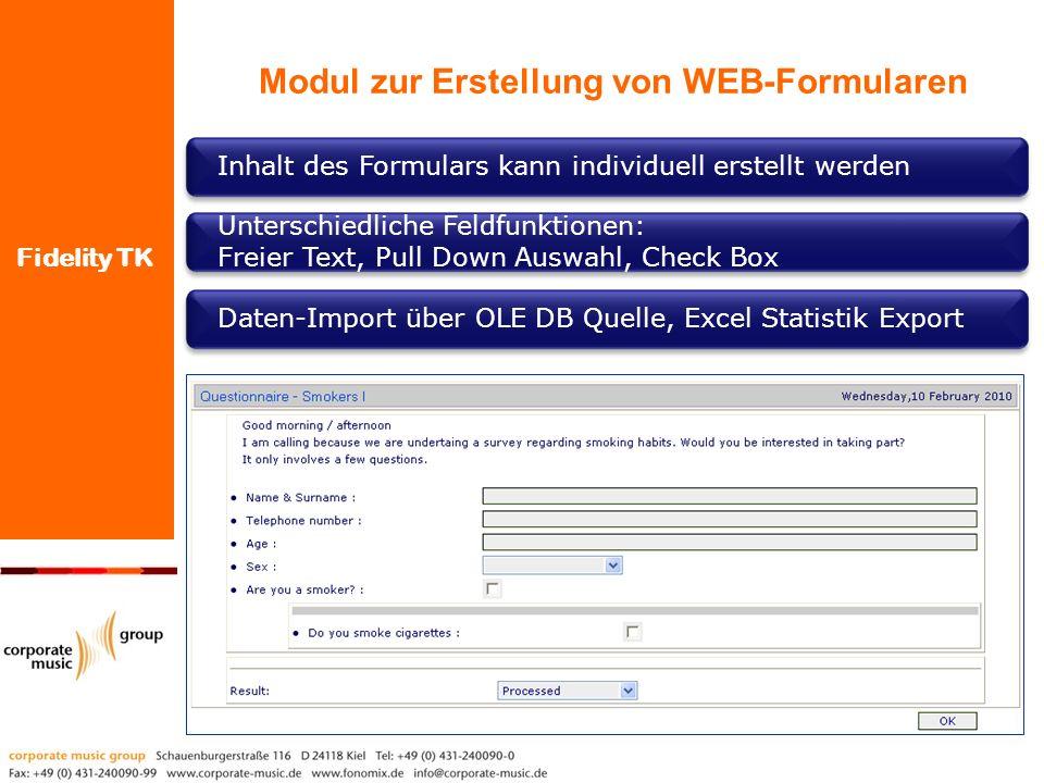 Fidelity TK Inhalt des Formulars kann individuell erstellt werden Modul zur Erstellung von WEB-Formularen Unterschiedliche Feldfunktionen: Freier Text