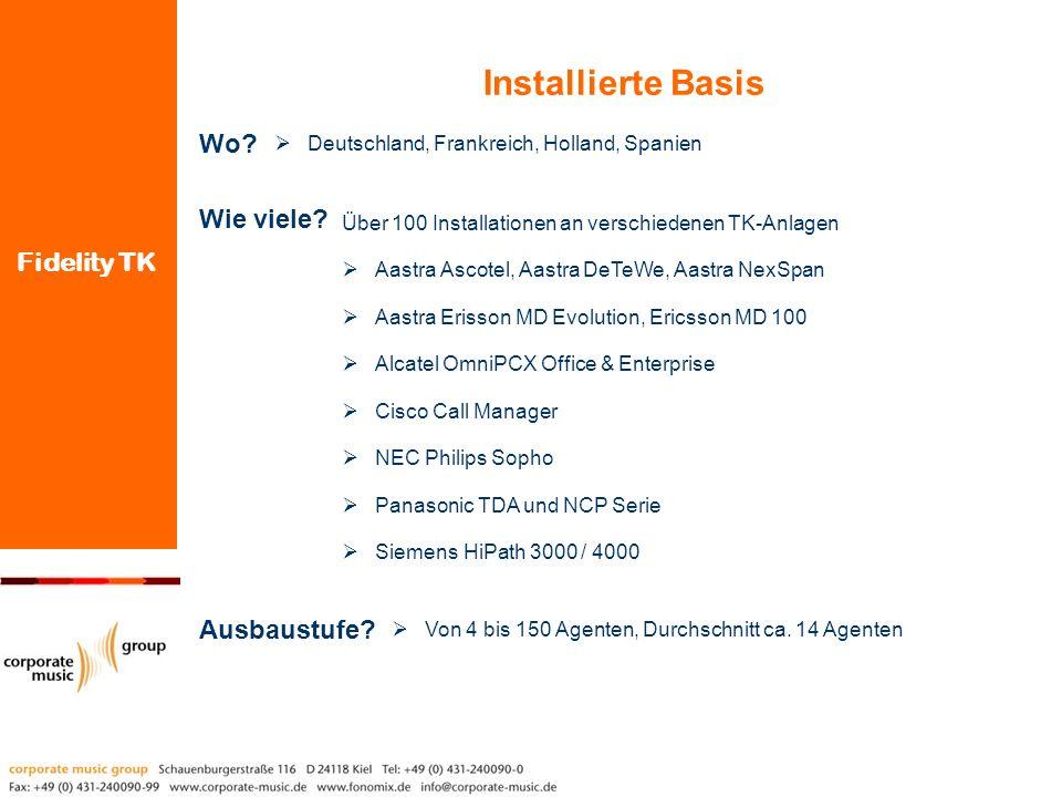 Fidelity TK Installierte Basis Über 100 Installationen an verschiedenen TK-Anlagen Aastra Ascotel, Aastra DeTeWe, Aastra NexSpan Aastra Erisson MD Evo
