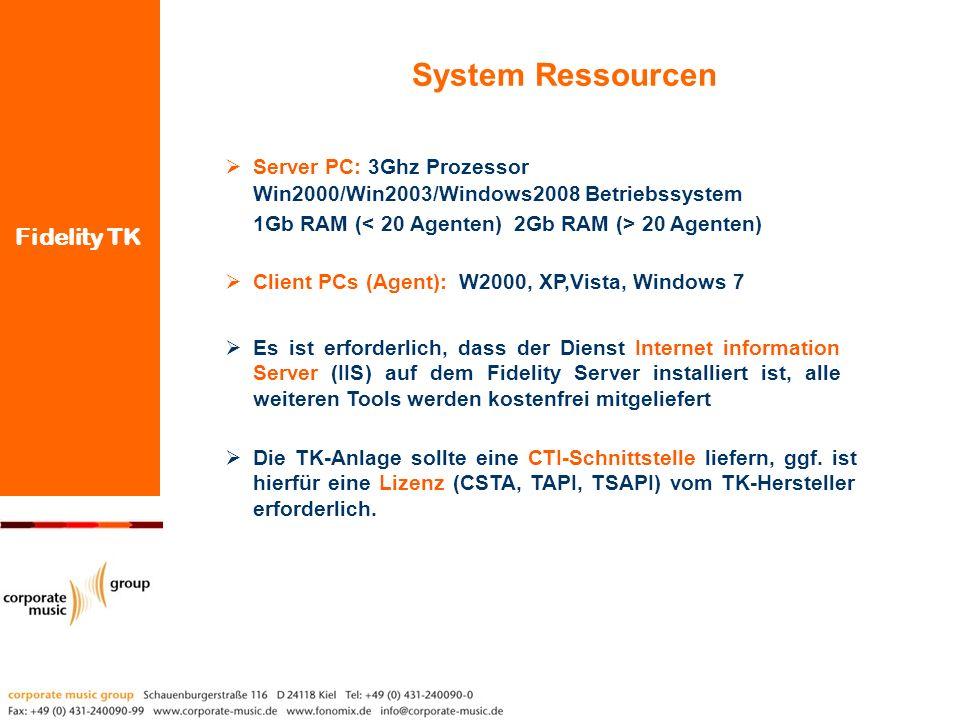 Fidelity TK System Ressourcen Es ist erforderlich, dass der Dienst Internet information Server (IIS) auf dem Fidelity Server installiert ist, alle wei