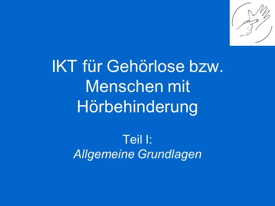 IKT für Gehörlose bzw. Menschen mit Hörbehinderung Teil I: Allgemeine Grundlagen