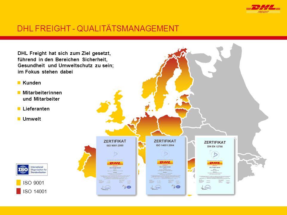 5 nKunden nMitarbeiterinnen und Mitarbeiter nLieferanten nUmwelt ISO 9001 ISO 14001 DHL Freight hat sich zum Ziel gesetzt, führend in den Bereichen Si
