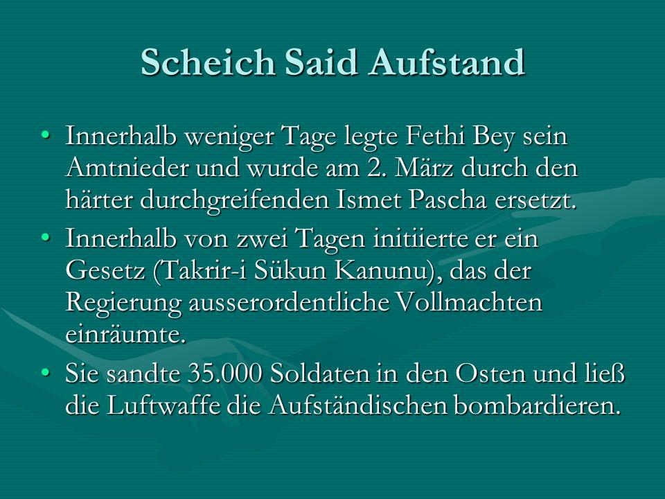 Scheich Said Aufstand Innerhalb weniger Tage legte Fethi Bey sein Amtnieder und wurde am 2.