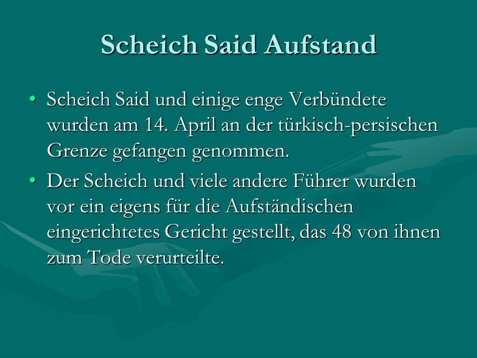 Scheich Said Aufstand Scheich Said und einige enge Verbündete wurden am 14.