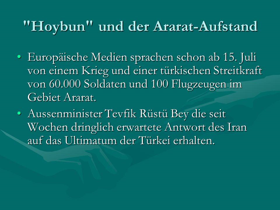 Hoybun und der Ararat-Aufstand Europäische Medien sprachen schon ab 15.