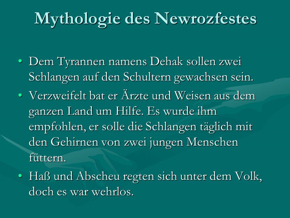 Mythologie des Newrozfestes Dem Tyrannen namens Dehak sollen zwei Schlangen auf den Schultern gewachsen sein.Dem Tyrannen namens Dehak sollen zwei Schlangen auf den Schultern gewachsen sein.