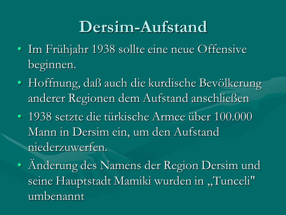 Dersim-Aufstand Im Frühjahr 1938 sollte eine neue Offensive beginnen.Im Frühjahr 1938 sollte eine neue Offensive beginnen.