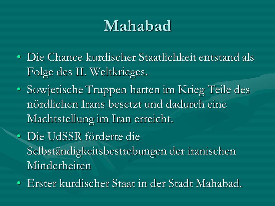 Mahabad Die Chance kurdischer Staatlichkeit entstand als Folge des II.