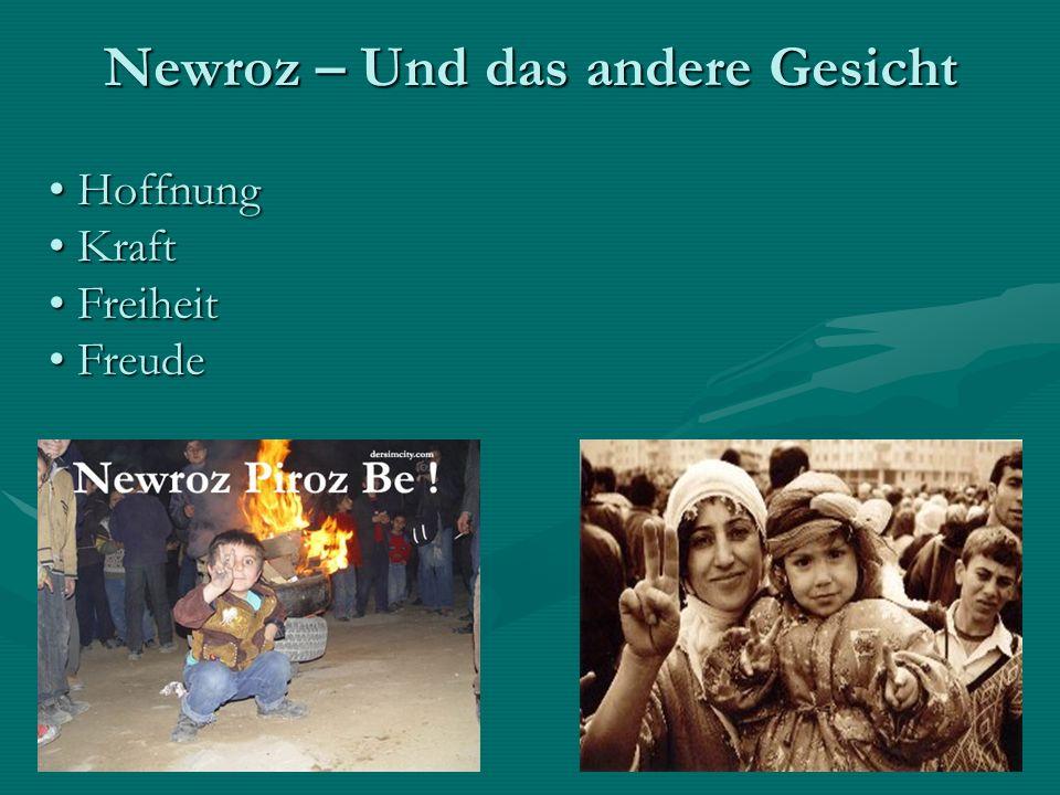Newroz – Und das andere Gesicht Hoffnung Hoffnung Kraft Kraft Freiheit Freiheit Freude Freude