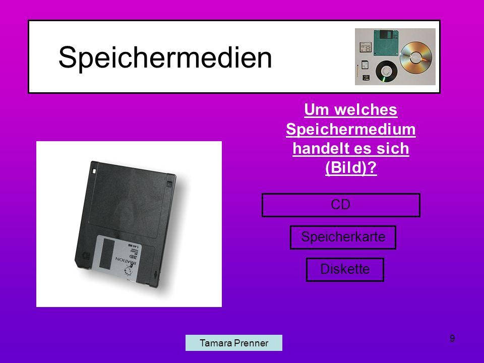 Speichermedien Tamara Prenner 9 CD Speicherkarte Diskette Um welches Speichermedium handelt es sich (Bild)?