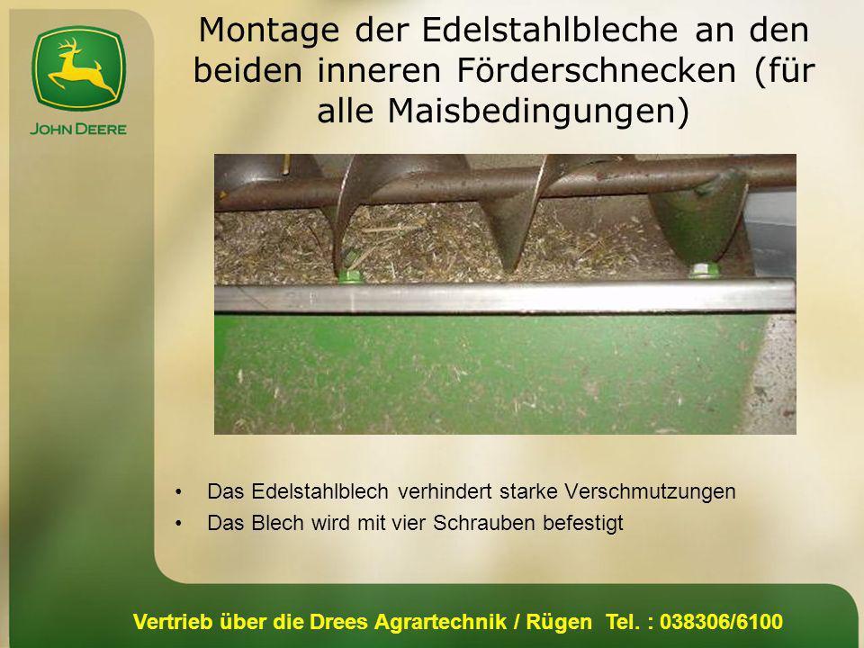 Vertrieb über die Drees Agrartechnik / Rügen Tel. : 038306/6100 Montage der Edelstahlbleche an den beiden inneren Förderschnecken (für alle Maisbeding