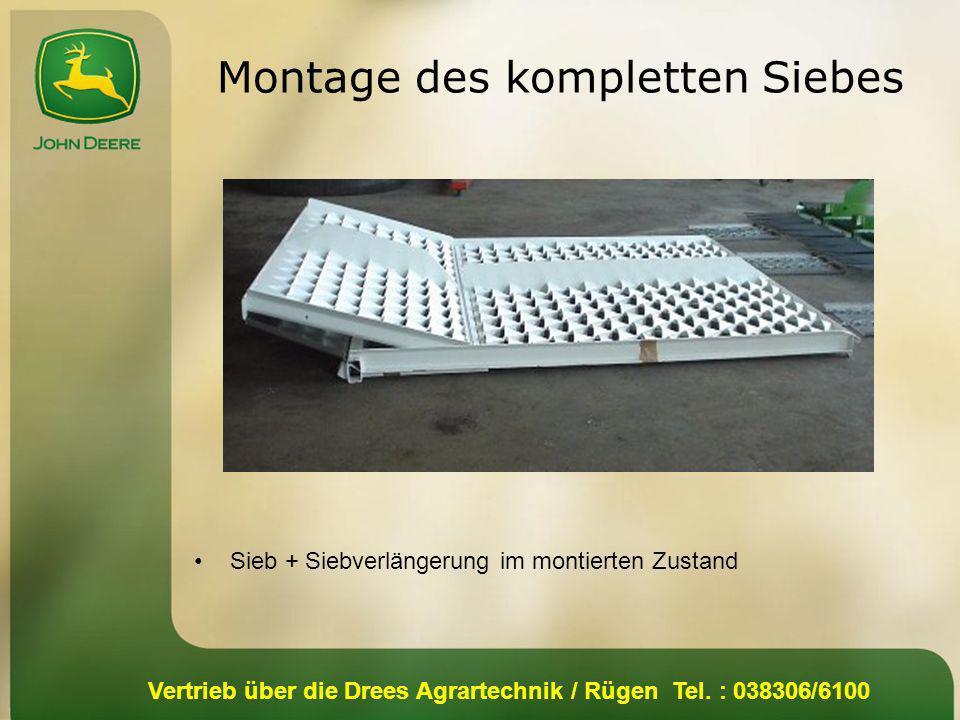 Vertrieb über die Drees Agrartechnik / Rügen Tel. : 038306/6100 Sieb + Siebverlängerung im montierten Zustand Montage des kompletten Siebes