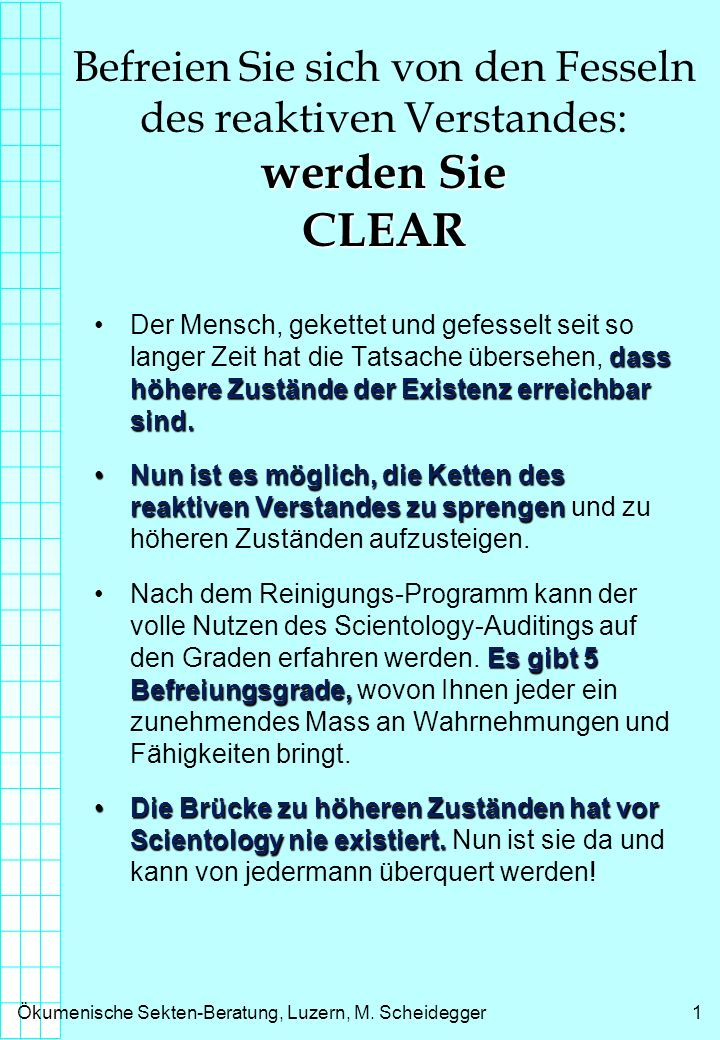 Ökumenische Sekten-Beratung, Luzern, M. Scheidegger1 werden Sie CLEAR Befreien Sie sich von den Fesseln des reaktiven Verstandes: werden Sie CLEAR das