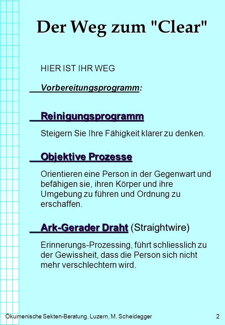 Ökumenische Sekten-Beratung, Luzern, M. Scheidegger2 Der Weg zum