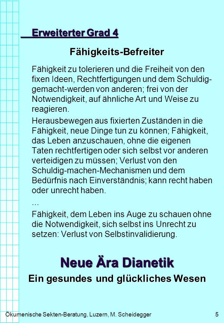Ökumenische Sekten-Beratung, Luzern, M. Scheidegger5 Erweiterter Grad 4 Fähigkeits-Befreiter Fähigkeit zu tolerieren und die Freiheit von den fixen Id