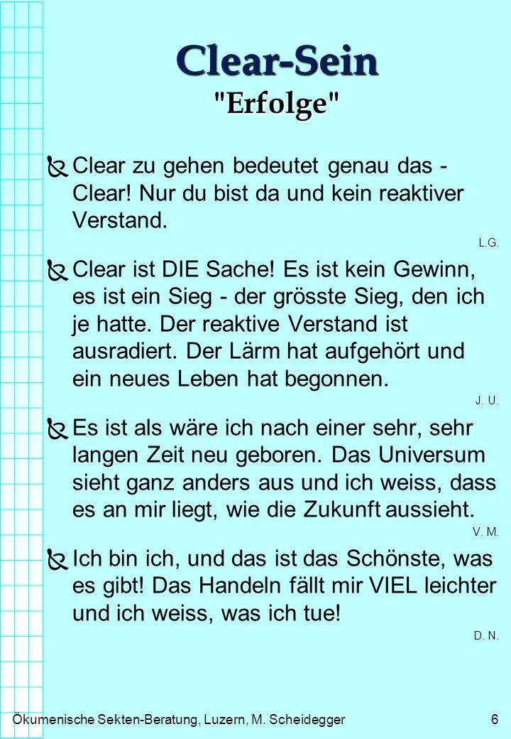 Ökumenische Sekten-Beratung, Luzern, M. Scheidegger6 Clear-Sein