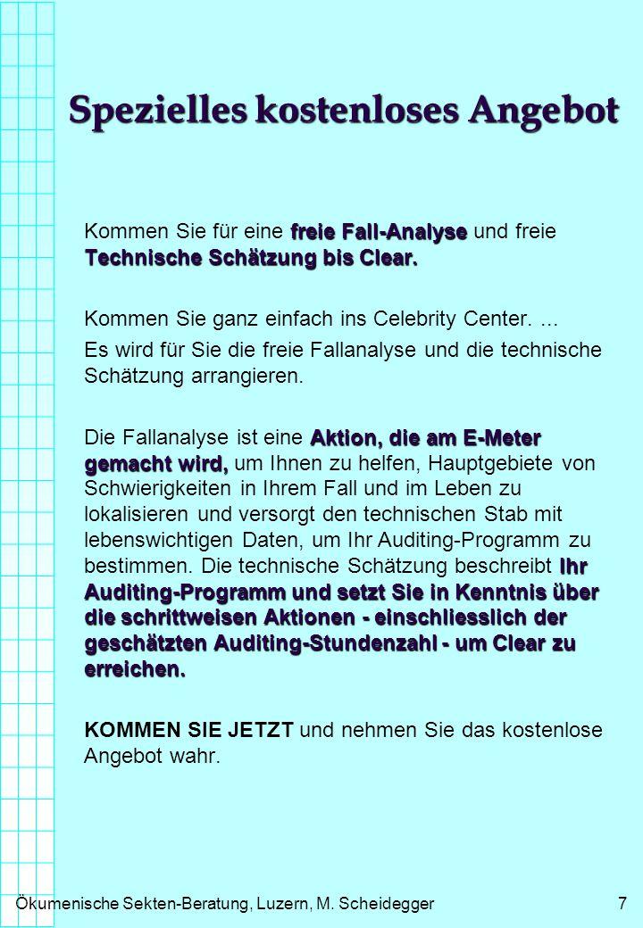 Ökumenische Sekten-Beratung, Luzern, M. Scheidegger7 Spezielles kostenloses Angebot freie Fall-Analyse Technische Schätzung bis Clear. Kommen Sie für
