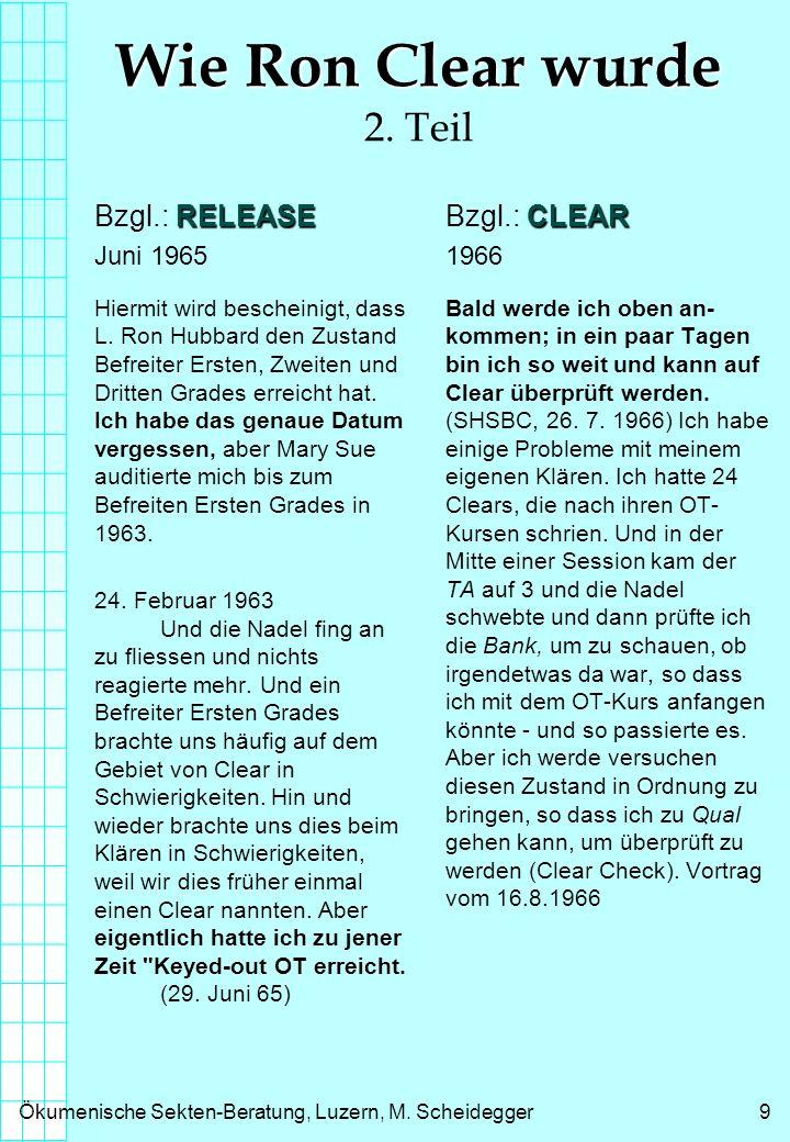 Ökumenische Sekten-Beratung, Luzern, M. Scheidegger9 Wie Ron Clear wurde Wie Ron Clear wurde 2. Teil RELEASE Bzgl.: RELEASE Juni 1965 Hiermit wird bes