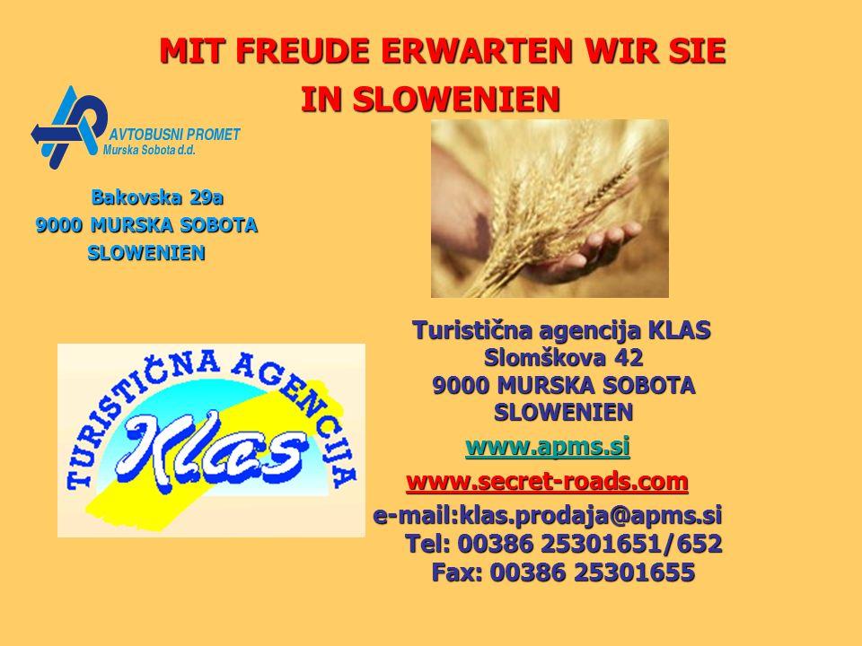 Turistična agencija KLAS Slomškova 42 9000 MURSKA SOBOTA SLOWENIEN Turistična agencija KLAS Slomškova 42 9000 MURSKA SOBOTA SLOWENIEN www.apms.si www.