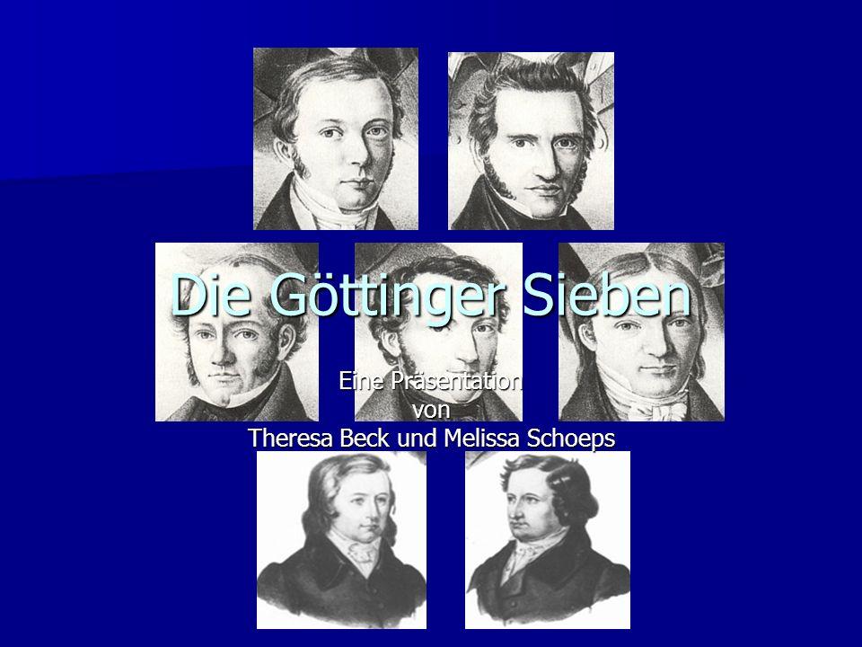 Gliederung Einstieg in die Zeit Die Verfassung von 1833 Das Jahr 1837 –D–D–D–Das Patent von Ernst August –W–W–W–Wer waren die Göttinger Sieben.
