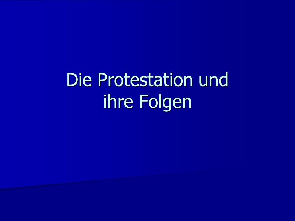 Die Protestation und ihre Folgen