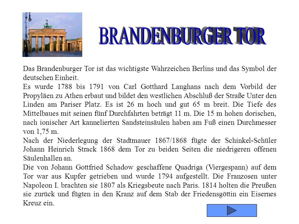Das Brandenburger Tor ist das wichtigste Wahrzeichen Berlins und das Symbol der deutschen Einheit.