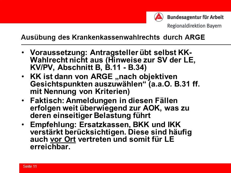 Seite 11 Ausübung des Krankenkassenwahlrechts durch ARGE Voraussetzung: Antragsteller übt selbst KK- Wahlrecht nicht aus (Hinweise zur SV der LE, KV/P