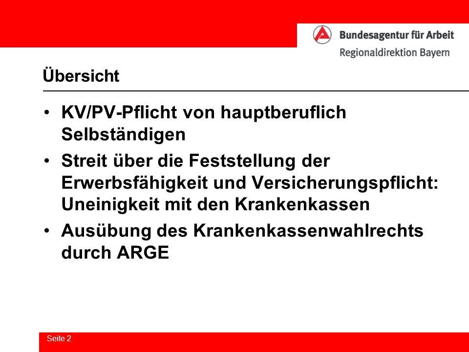 Seite 2 Übersicht KV/PV-Pflicht von hauptberuflich Selbständigen Streit über die Feststellung der Erwerbsfähigkeit und Versicherungspflicht: Uneinigke