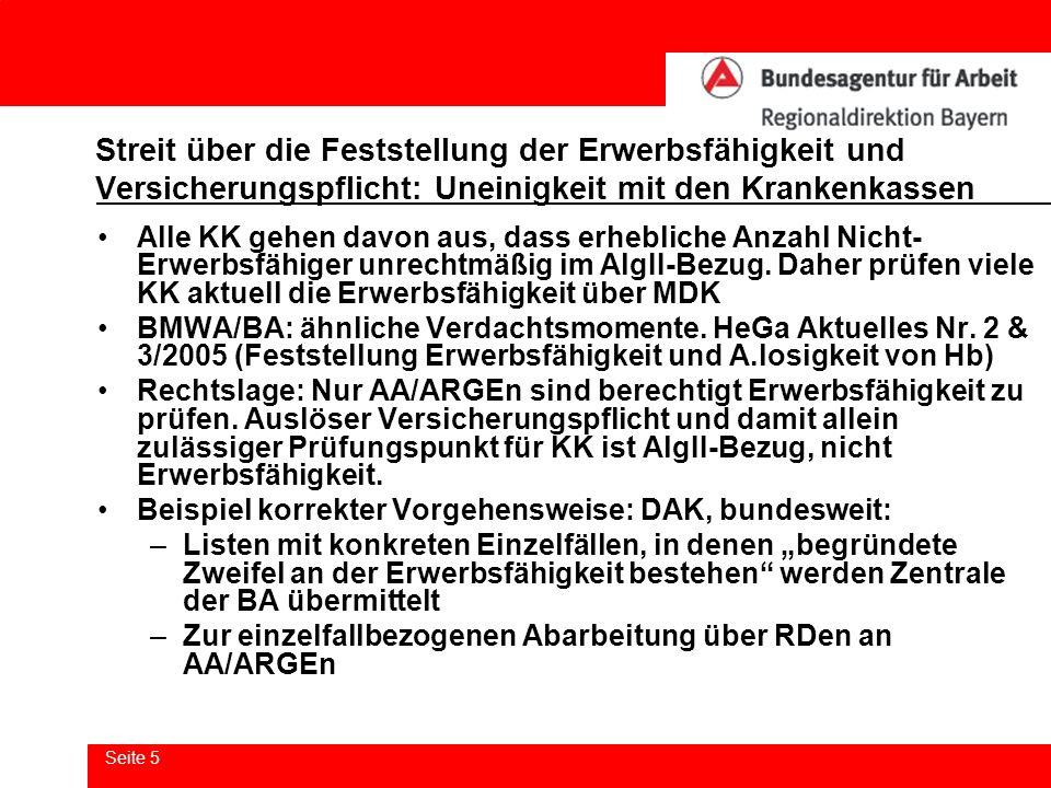 Seite 6 Streit über die Feststellung der Erwerbsfähigkeit und Versicherungspflicht: Uneinigkeit mit den Krankenkassen Unrechtmäßige Vorgehensweise der AOK Bayern: Prüfung von 6.000 LE durch MDK auf Erwerbsfähigkeit vorgesehen: aktuell ca.