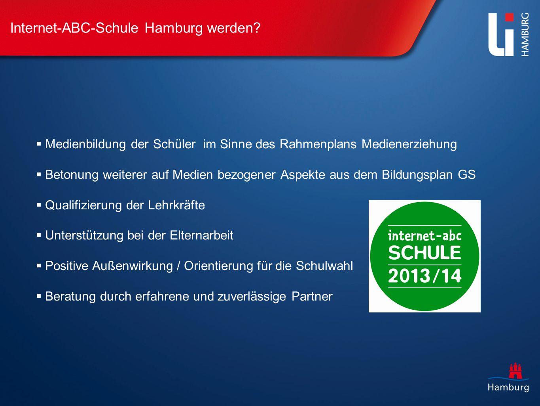Internet-ABC-Schule Hamburg werden? Medienbildung der Schüler im Sinne des Rahmenplans Medienerziehung Betonung weiterer auf Medien bezogener Aspekte