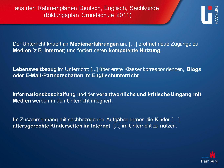 aus den Rahmenplänen Deutsch, Englisch, Sachkunde (Bildungsplan Grundschule 2011) Der Unterricht knüpft an Medienerfahrungen an, […] eröffnet neue Zug