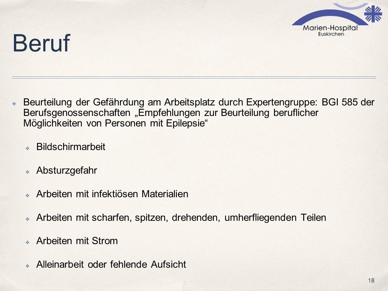18 Beruf Beurteilung der Gefährdung am Arbeitsplatz durch Expertengruppe: BGI 585 der Berufsgenossenschaften Empfehlungen zur Beurteilung beruflicher