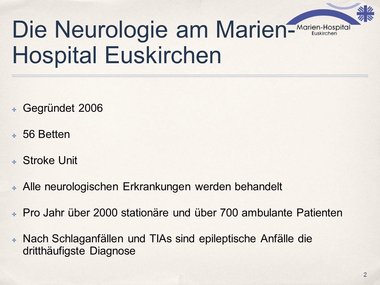 2 Die Neurologie am Marien- Hospital Euskirchen Gegründet 2006 56 Betten Stroke Unit Alle neurologischen Erkrankungen werden behandelt Pro Jahr über 2