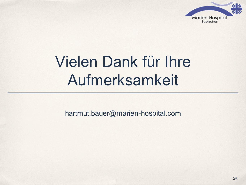 24 Vielen Dank für Ihre Aufmerksamkeit hartmut.bauer@marien-hospital.com