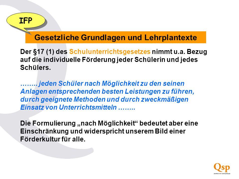 Gesetzliche Grundlagen und Lehrplantexte Der §17 (1) des Schulunterrichtsgesetzes nimmt u.a. Bezug auf die individuelle Förderung jeder Schülerin und