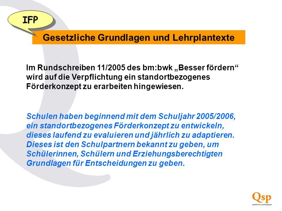 Gesetzliche Grundlagen und Lehrplantexte Im Rundschreiben 11/2005 des bm:bwk Besser fördern wird auf die Verpflichtung ein standortbezogenes Förderkon