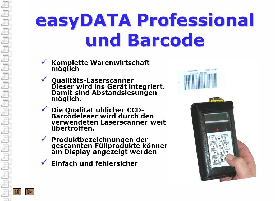 easyDATA Professional und Barcode Komplette Warenwirtschaft möglich Qualitäts-Laserscanner Dieser wird ins Gerät integriert. Damit sind Abstandslesung