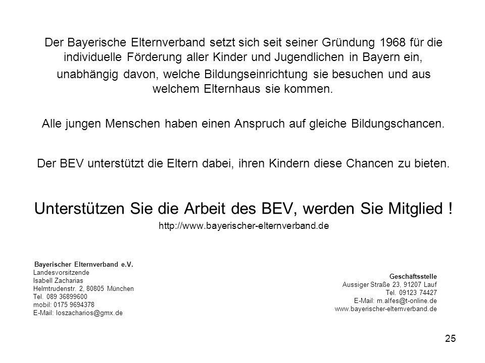 25 Der Bayerische Elternverband setzt sich seit seiner Gründung 1968 für die individuelle Förderung aller Kinder und Jugendlichen in Bayern ein, unabh