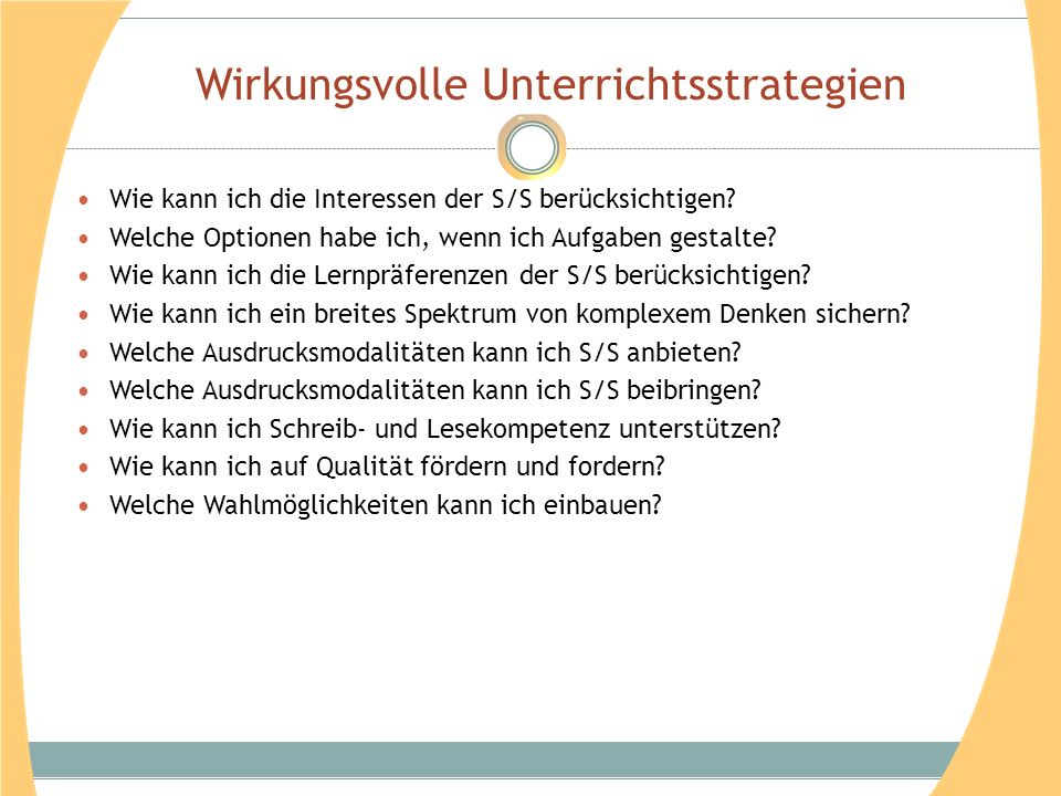 Wirkungsvolle Unterrichtsstrategien Wie kann ich die Interessen der S/S berücksichtigen? Welche Optionen habe ich, wenn ich Aufgaben gestalte? Wie kan