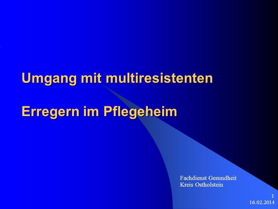 16.02.2014 1 Fachdienst Gesundheit Kreis Ostholstein Umgang mit multiresistenten Erregern im Pflegeheim