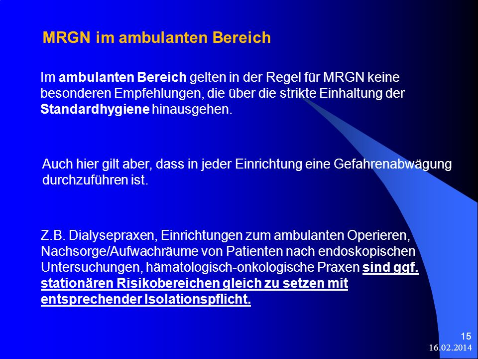 16.02.2014 15 Z.B. Dialysepraxen, Einrichtungen zum ambulanten Operieren, Nachsorge/Aufwachräume von Patienten nach endoskopischen Untersuchungen, häm