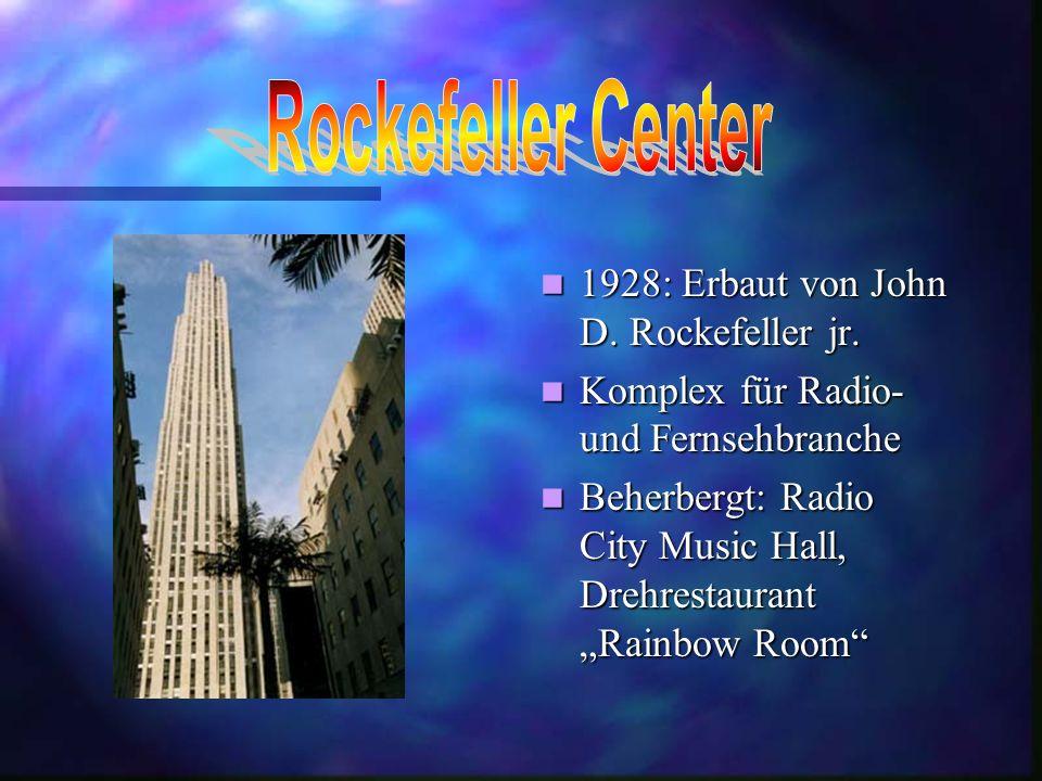 1928: Erbaut von John D.Rockefeller jr.