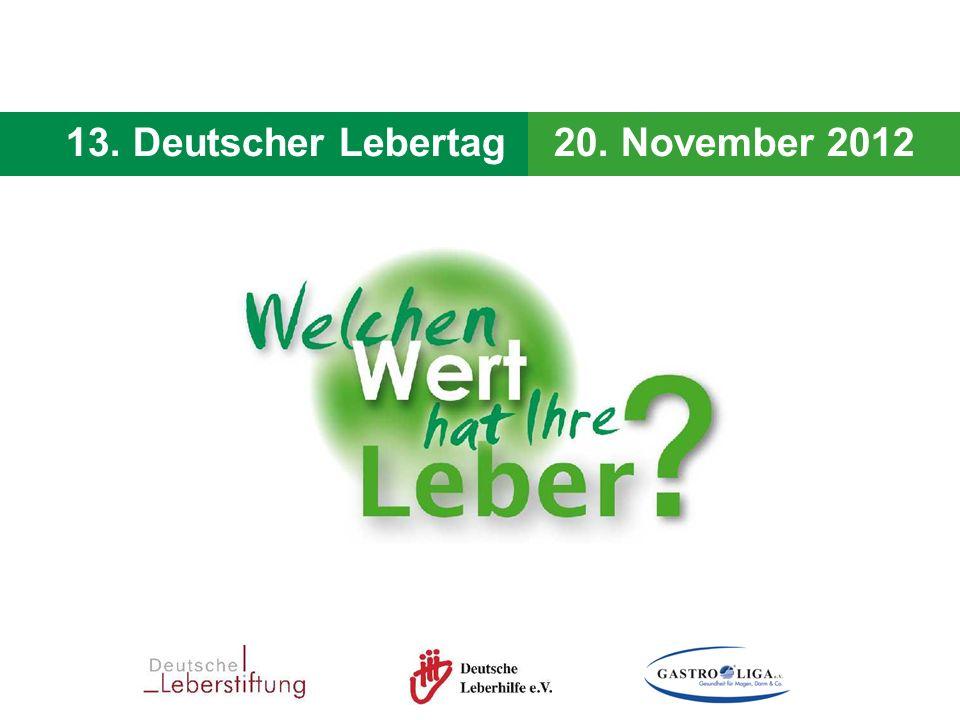 13. Deutscher Lebertag - 20. November 2012 13. Deutscher Lebertag20. November 2012
