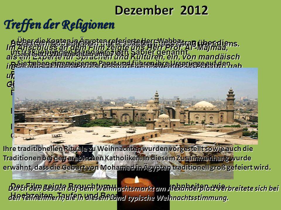 Dezember 2012 Treffen der Religionen Dezember ist der Monat der Traditionen und des Brauchtums. Das Thema Weihnachten und Brauchtum begleitet unser Pr
