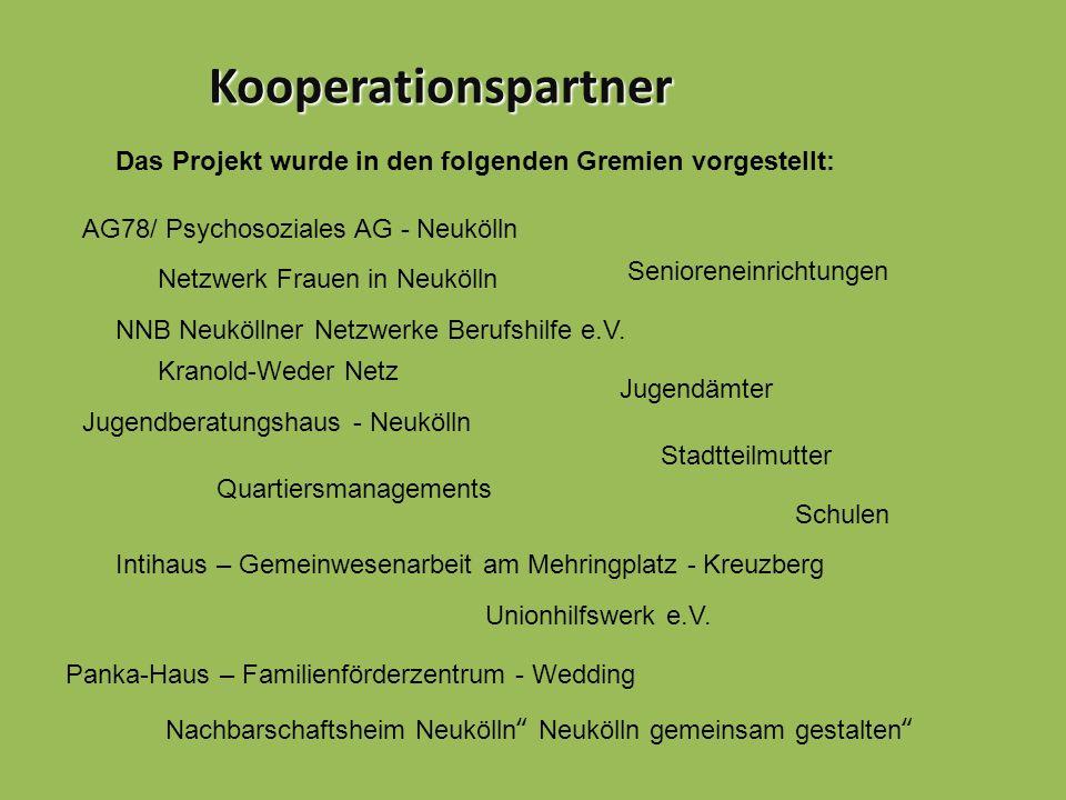 Kooperationspartner Das Projekt wurde in den folgenden Gremien vorgestellt: AG78/ Psychosoziales AG - Neukölln Netzwerk Frauen in Neukölln NNB Neuköll