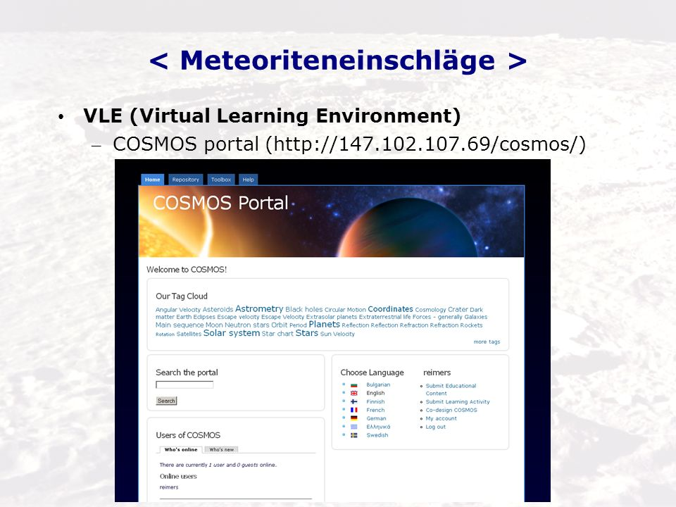 VLE (Virtual Learning Environment) – COSMOS portal (http://147.102.107.69/cosmos/)
