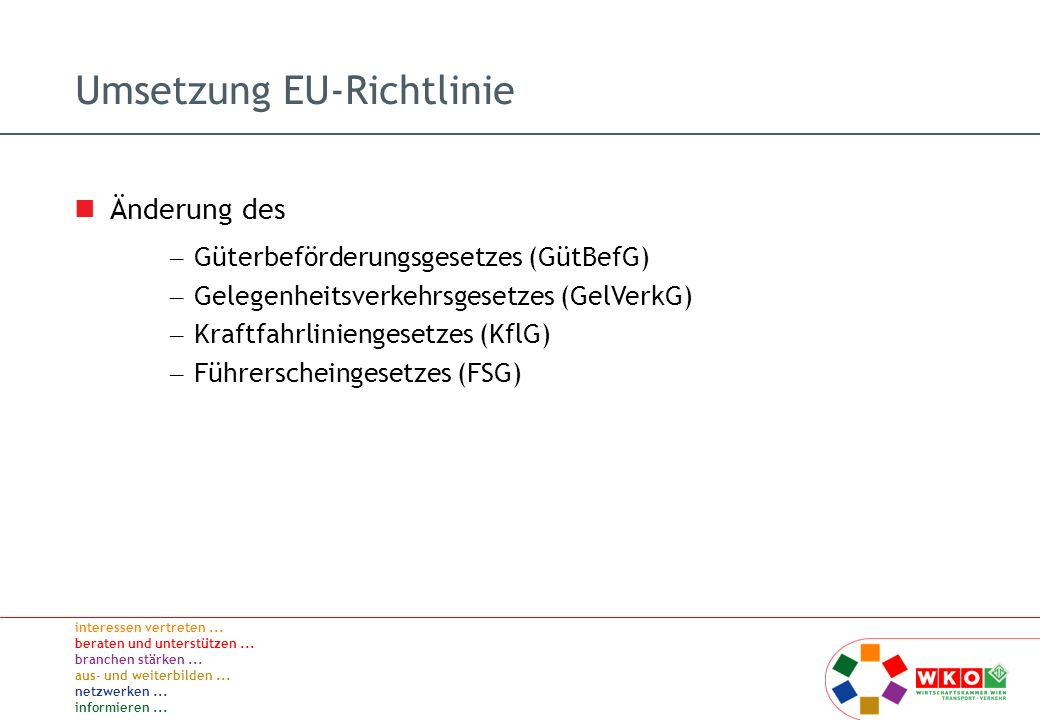 interessen vertreten... beraten und unterstützen... branchen stärken... aus- und weiterbilden... netzwerken... informieren... Umsetzung EU-Richtlinie