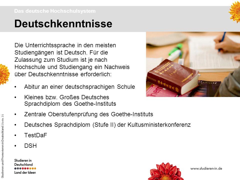 Studieren und Promovieren in Deutschland | Seite 21 Deutschkenntnisse Das deutsche Hochschulsystem Abitur an einer deutschsprachigen Schule Kleines bz
